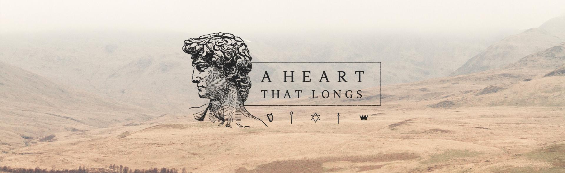 A Heart That Longs | Overflow Church Grand Prairie, Tx | Notes