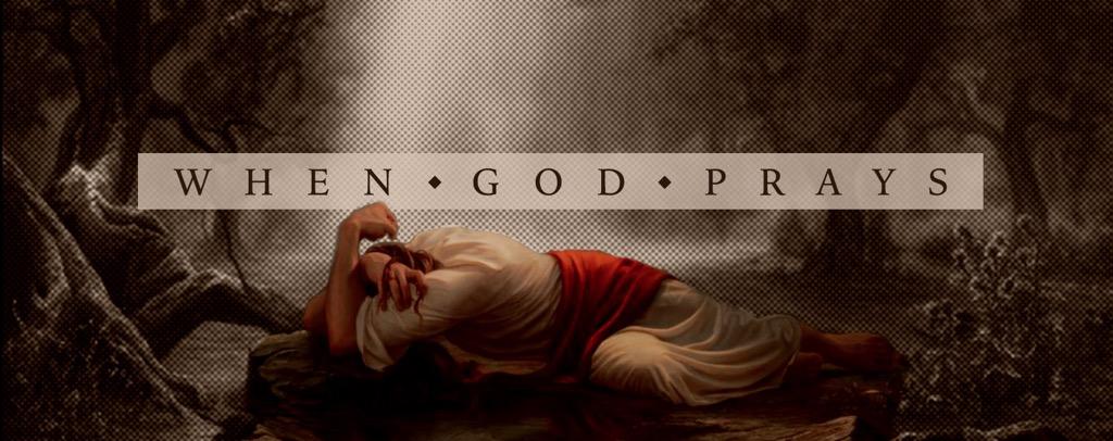 when_God_prays | Overflow Church Grand Prairie, Tx | Notes